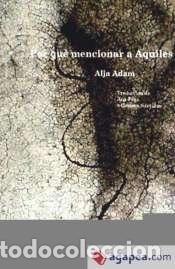 POR QUÉ MENCIONAR A AQUILES (Libros Nuevos - Literatura - Poesía)