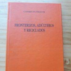 Libros - Fronterizos, Adúlteros y reciclados - Carmen Busmayor - 164835596