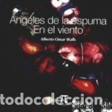 Libros: ANGELES DE ESPUMA / EN EL VIENTO. Lote 165177158