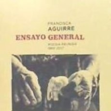 Libros: ENSAYO GENERAL. POESIA REUNIDA 1966-2017. Lote 167786085