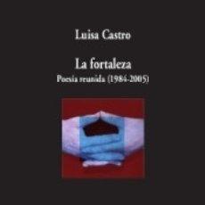 Libros: LA FORTALEZA. POESÍA REUNIDA (1984-2005). Lote 167913230