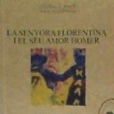 Libros: LA SENYORA FLORENTINA I EL SEU AMOR HOMER. Lote 168071617