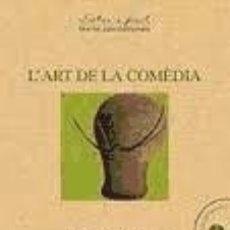 Libros: LART DE LA COMÈDIA. Lote 168071790