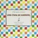 Libros: UNA COPA DE HAENDEL. Lote 168910596