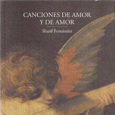 Livros: SHARIF FERNÁNDEZ : CANCIONES DE AMOR Y DE AMOR. 95 P. + 2 POSTALES. ED. ARSCESIS, 2017 . Lote 170166528