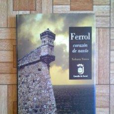 Libros: XOHANA TORRES - FERROL, CORAZÓN DE NAVÍO. Lote 171577128