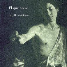 Libros: EL QUE NO VE (LEOPOLDO MARÍA PANERO). Lote 172317105