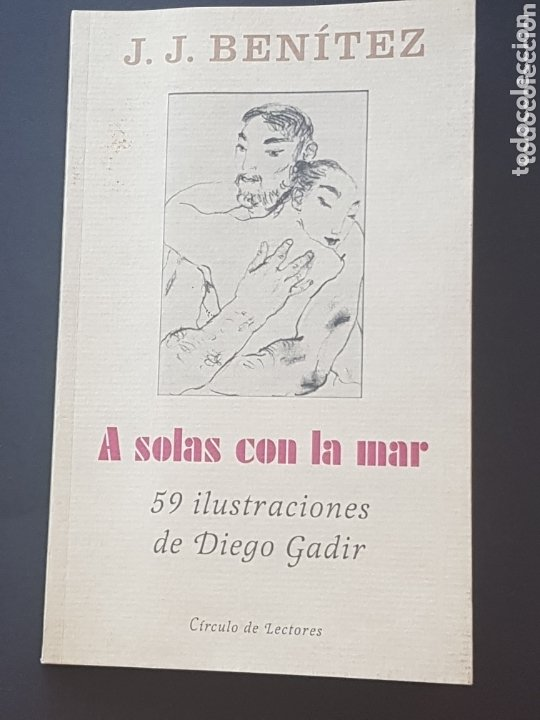 LIBRO J. J. BENITEZ A SOLAS CON LA MAR CON 59 ILUSTRACIONES DE DIEGO GADIR (Libros Nuevos - Literatura - Poesía)