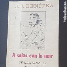 Libros: LIBRO J. J. BENITEZ A SOLAS CON LA MAR CON 59 ILUSTRACIONES DE DIEGO GADIR. Lote 172905500