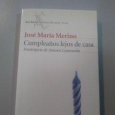 Libros: CUMPLEAÑOS LEJOS DE CASA. JOSÉ MARÍA MERINO. SEIX BARRAL 9788432208959 GAMONEDA. Lote 173051572