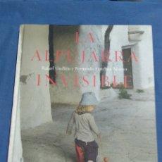 Libros: LA ALPUJARRA INVISIBLE. Lote 173098174