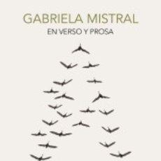 Libros: GABRIELA MISTRAL EN VERSO Y PROSA. ANTOLOGÍA. Lote 176236824