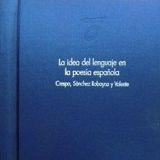 Libros: TERRY, ARTHUR. LA IDEA DEL LENGUAJE EN LA POESÍA ESPAÑOLA. TRES CONFERENCIAS. 2003.. Lote 177982959