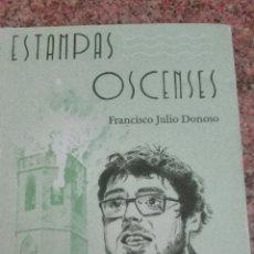 Libros: ESTAMPAS OSCENSES FRANCISCO JULIO DONOSO. Lote 178289806