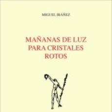 Libros: MAÑANAS DE LUZ PARA CRISTALES ROTOS. Lote 178757803