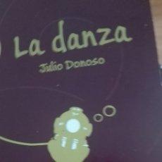 Libros: LA DANZA, JULIO DONOSO, LA HERRADURA OXIDADA. Lote 179345037