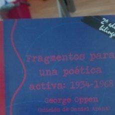 Libros: FRAGMENTOS PARA UNA POÉTICA ACTIVA , GEORGE OPPEN, LA HERRADURA OXIDADA, ED DANIEL ARANA. Lote 179345395