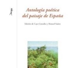 Libros: ANTOLOGÍA POÉTICA DEL PAISAJE DE ESPAÑA. Lote 179393615