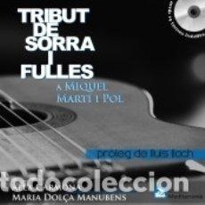Libros: TRIBUT DE SORRA I FULLES A MIQUEL MARTÍ I POL (LLIBRE +CD). Lote 179399611