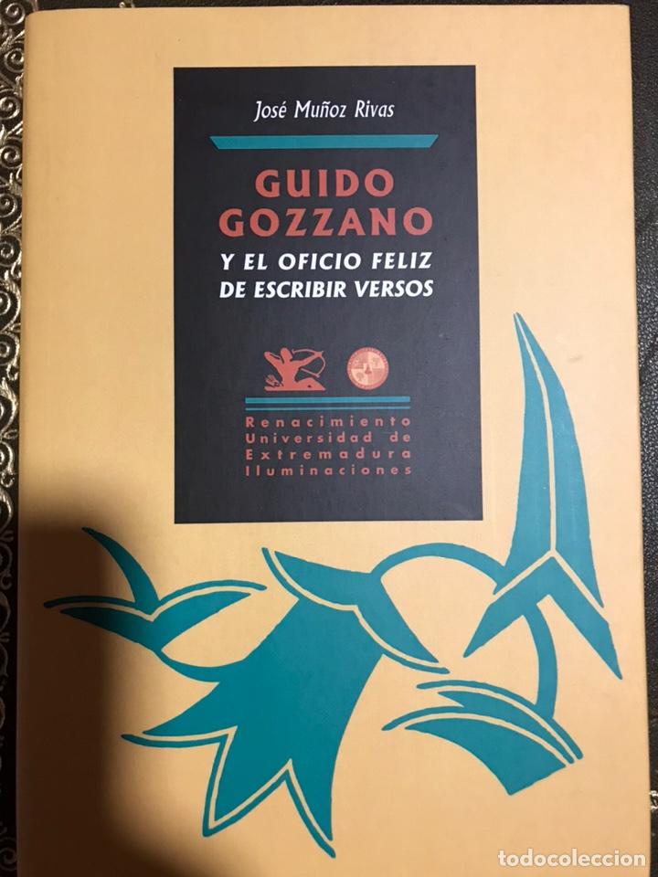 GUIDO GOZZANO Y EL OFICIO FELIZ DE ESCRIBIR VERSOS. JOSÉ MUÑOZ RIVAS, 2017. (Libros Nuevos - Literatura - Poesía)