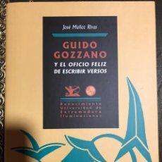 Libros: GUIDO GOZZANO Y EL OFICIO FELIZ DE ESCRIBIR VERSOS. JOSÉ MUÑOZ RIVAS, 2017.. Lote 181343077