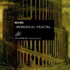 Libros: MEMORICAL - FRACTAL (MAMS MIGUEL ÁNGEL MUÑOZ SANJUAN) CALAMBUR 2017. Lote 181357900