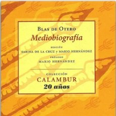 Libros: MEDIOBIOGRAFÍA (BLAS DE OTERO) CALAMBUR 2011. Lote 181377757