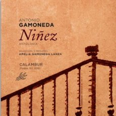 Libros: NIÑEZ. ANTOLOGÍA (ANTONIO GAMONEDA) CALAMBUR 2016. Lote 181396605