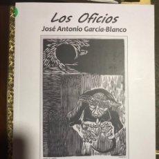 Libros: LOS OFICIOS. JOSÉ ANTONIO GARCIA BLANCO. Lote 182112423
