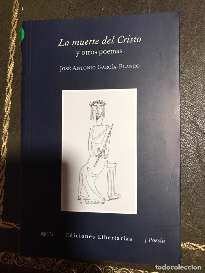 LA MUERTE DEL CRISTO Y OTROS POEMAS. JOSÉ ANTONIO GARCÍA BLANCO (Libros Nuevos - Literatura - Poesía)