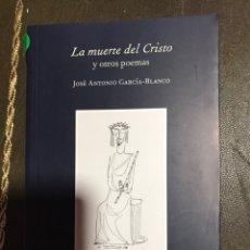 Libros: LA MUERTE DEL CRISTO Y OTROS POEMAS. JOSÉ ANTONIO GARCÍA BLANCO. Lote 182359818