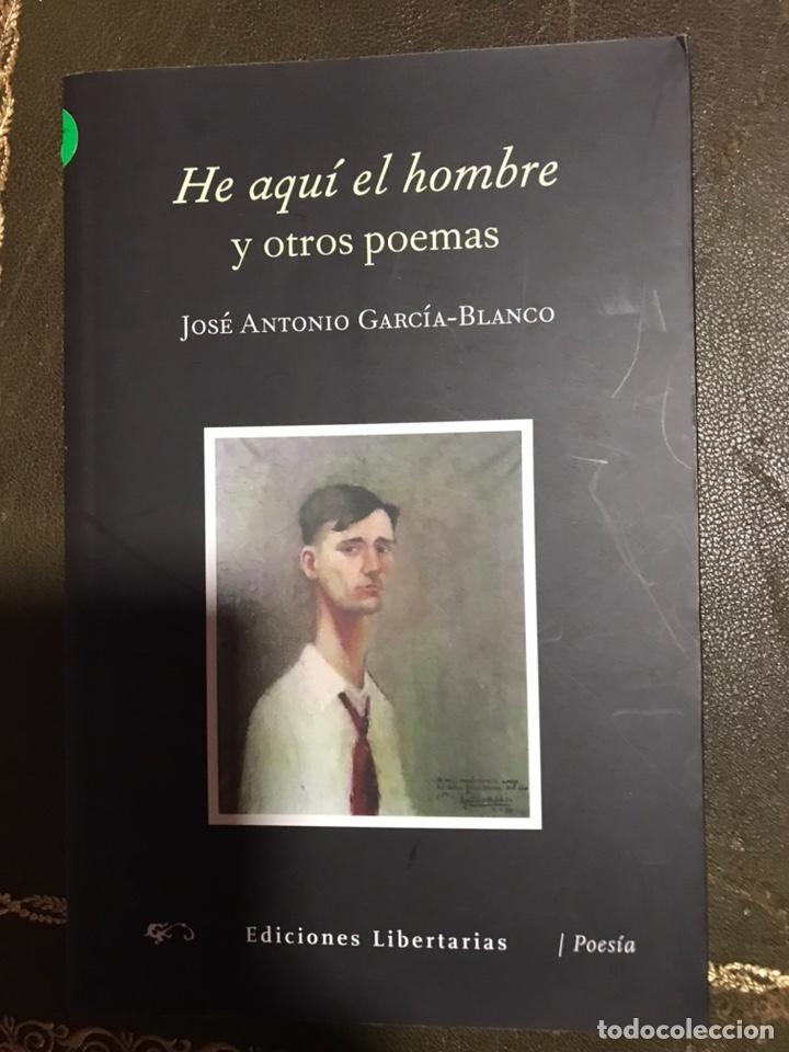 HE AQUÍ EL HOMBRE Y OTROS POEMAS. JOSÉ ANTONIO GARCÍA BLANCO (Libros Nuevos - Literatura - Poesía)