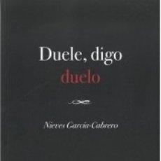Libros: DUELE , DIGO DUELO. Lote 182581450