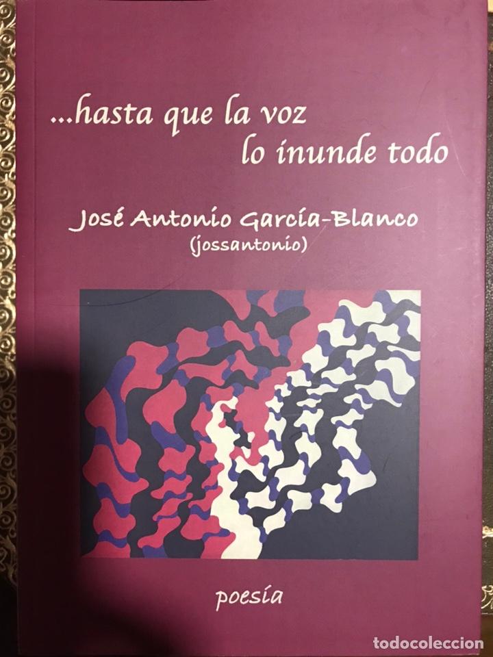 HASTA QUE LA VOZ LO INUNDE TODO. JOSÉ A. GARCÍA BLANCO (Libros Nuevos - Literatura - Poesía)