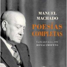 Libros: MANUEL MACHADO - POESÍAS COMPLETAS.. Lote 208759296