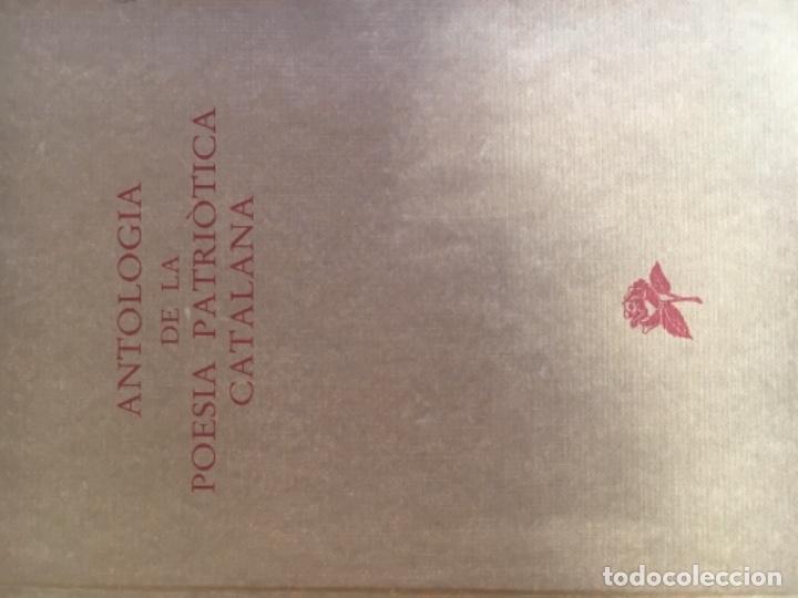 ANTOLOGIA DE LA POESIA PATRIÓTICA CATALANA. BARCELONA 1985 25X18CM. 183 P. EDICIÓN BIBLIÓFILO (Libros Nuevos - Literatura - Poesía)