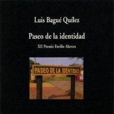 Libros: PASEO DE LA IDENTIDAD - BAGUÉ QUÍLEZ, LUIS - XII PREMIO EMILIO ALARCOS - 2014. Lote 190595712