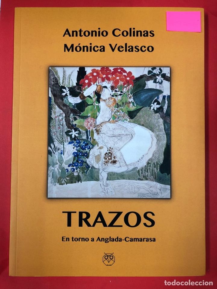 TRAZOS, EN TORNO A ANGLADA-CAMARASA - MONICA VELASCO Y ANTONIO COLINAS - AMARANTE 2018 (Libros Nuevos - Literatura - Poesía)