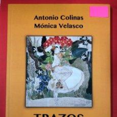 Libros: TRAZOS, EN TORNO A ANGLADA-CAMARASA - MONICA VELASCO Y ANTONIO COLINAS - AMARANTE 2018. Lote 191565782