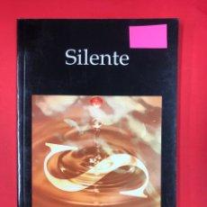 Libros: SILENTE - SOFIA MONTERO GARCIA - EDITORIAL AMARANTE 1ª EDICION 2015. Lote 191567627