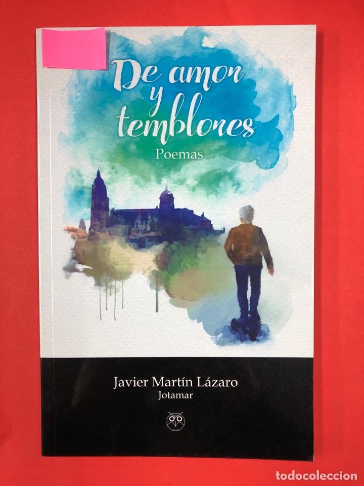 DE AMOR Y TEMBLORES, POEMAS - J. MARTIN LAZARO (JOTAMAR) - EDITORIAL AMARANTE 1ª EDICION 2016 (Libros Nuevos - Literatura - Poesía)