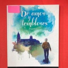 Libros: DE AMOR Y TEMBLORES, POEMAS - J. MARTIN LAZARO (JOTAMAR) - EDITORIAL AMARANTE 1ª EDICION 2016. Lote 191622655