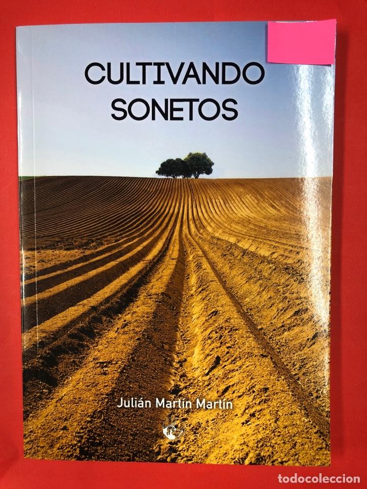 CULTIVANDO SONETOS - JULIAN MARTIN - LC EDICIONES 1ª EDICION 2018 - AUTOR SALMANTINO (Libros Nuevos - Literatura - Poesía)