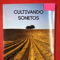 Libros: CULTIVANDO SONETOS - JULIAN MARTIN - LC EDICIONES 1ª EDICION 2018 - AUTOR SALMANTINO. Lote 191633947