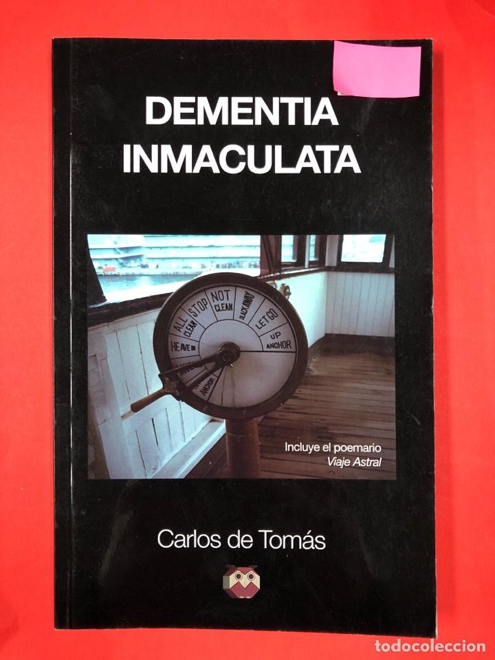 DEMENTIA INMACULATA - CARLOS DE TOMAS - EDITORIAL AMARANTE 1ª EDICION 2014 (Libros Nuevos - Literatura - Poesía)