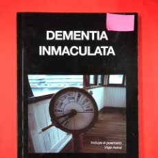 Libros: DEMENTIA INMACULATA - CARLOS DE TOMAS - EDITORIAL AMARANTE 1ª EDICION 2014. Lote 191634608