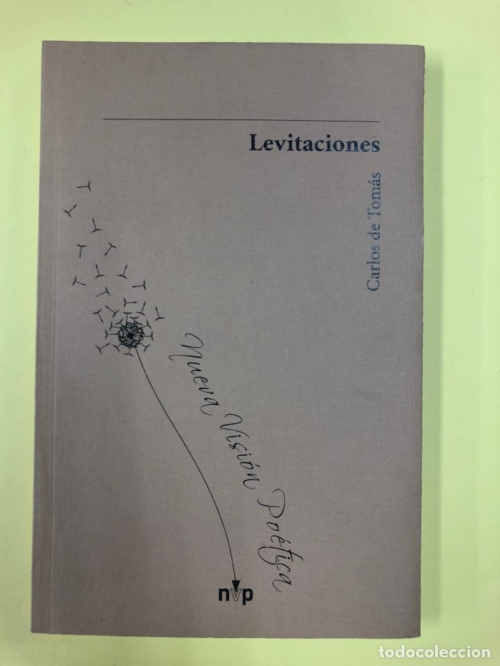 LEVITACIONES - CARLOS DE TOMAS - POESIA - EDITORIAL VIVELIBRO 1ª EDICION 2017 (Libros Nuevos - Literatura - Poesía)