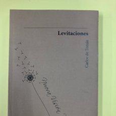Libros: LEVITACIONES - CARLOS DE TOMAS - POESIA - EDITORIAL VIVELIBRO 1ª EDICION 2017. Lote 191711241