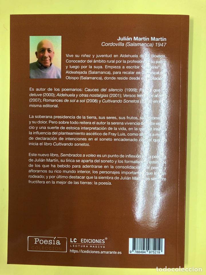 Libros: SEMBRADOS A VOLEO - JULIAN MARTIN - LC EDICIONES 1ª EDICION 2019 - POESIA - Foto 2 - 191711580