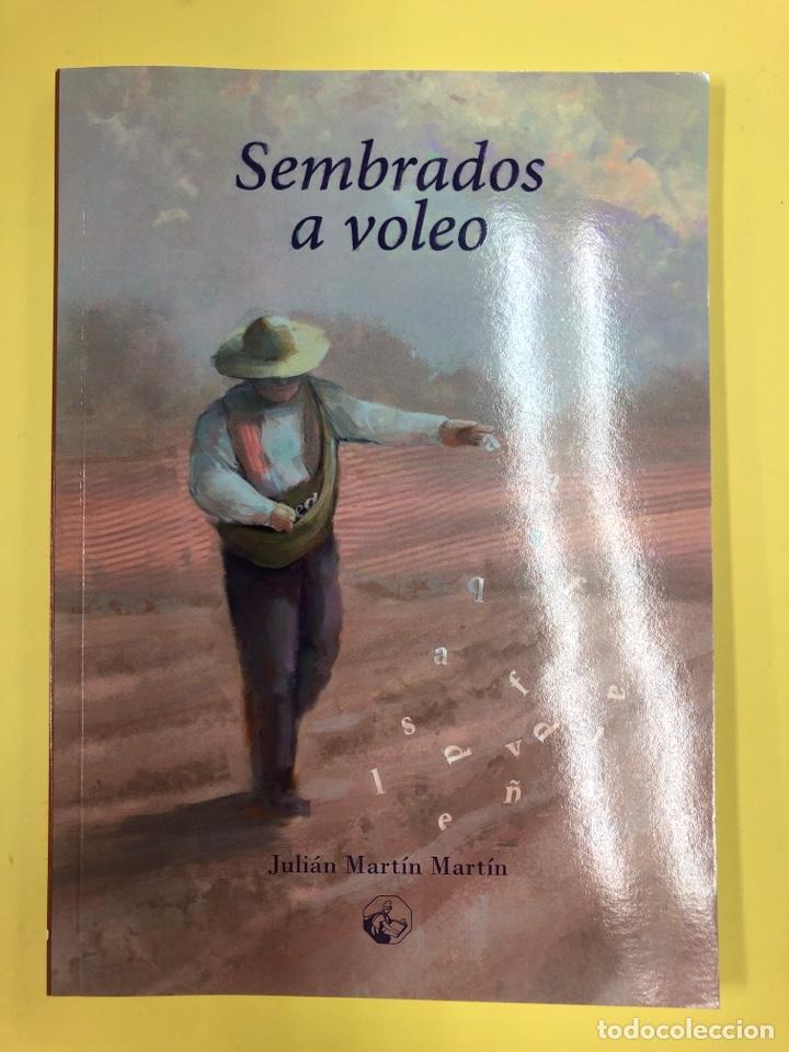 SEMBRADOS A VOLEO - JULIAN MARTIN - LC EDICIONES 1ª EDICION 2019 - POESIA (Libros Nuevos - Literatura - Poesía)